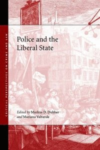 Police and the Liberal State (inbunden)