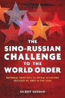 The Sino-Russian Challenge to the World Order (inbunden)