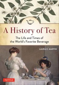 A History of Tea (häftad)