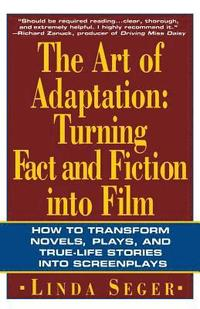 The Art of Adaptation: Turning Fact and Fiction Into Film (häftad)