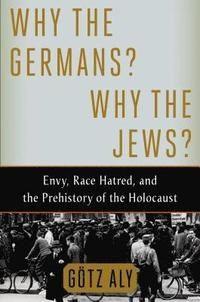 Why the Germans? Why the Jews? (inbunden)