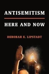 Antisemitism: Here and Now (inbunden)
