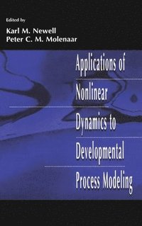 Applications of Nonlinear Dynamics To Developmental Process Modeling (inbunden)