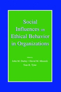 Social Influences on Ethical Behavior in Organizations (inbunden)