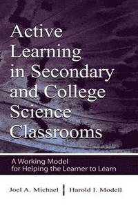 Active Learning in Secondary and College Science Classrooms (inbunden)