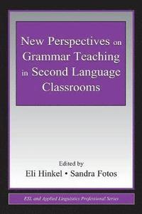 New Perspectives on Grammar Teaching in Second Language Classrooms (häftad)