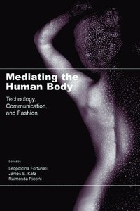 Mediating the Human Body (inbunden)