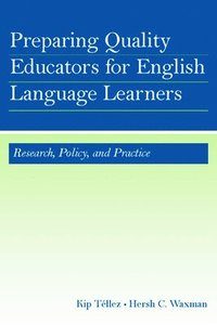 Preparing Quality Educators for English Language Learners (inbunden)