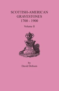 Scottish-American Gravestones, 1700-1900. Volume II (häftad)
