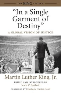 &quoteIn a Single Garment of Destiny&quote - Jr. Dr. Martin