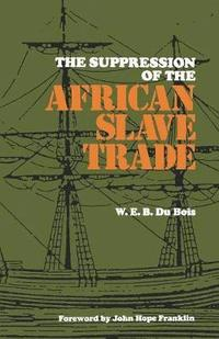 The Suppression of the African Slave Trade to the United States of America, 1638-1870 (häftad)