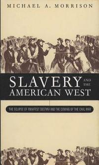 Slavery and the American West (häftad)