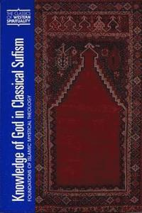 Knowledge of God in Classical Sufism: v. 9 Foundations of Islamic Mystical Theology (inbunden)