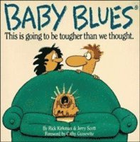Baby Blues: This is Going to be Harder Than We