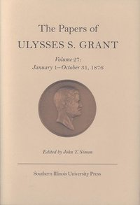 the the papers of ulysses s grant volume 27 the papers of ulysses