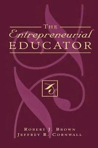 The Entrepreneurial Educator (häftad)