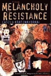 The Melancholy of Resistance (inbunden)