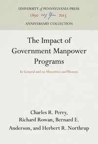 The Impact of Government Manpower Programs (inbunden)