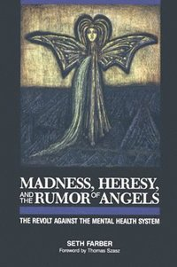 Madness, Heresy, and the Rumor of Angels (inbunden)