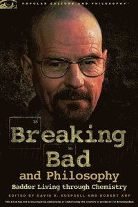 Breaking Bad and Philosophy (e-bok)