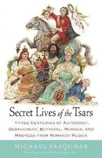 Secret Lives of the Tsars (häftad)