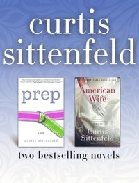 Prep and American Wife: Two Bestselling Novels (e-bok)