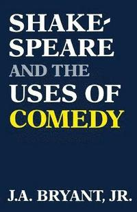 Shakespeare and the Uses of Comedy (häftad)
