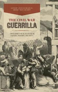 The Civil War Guerrilla (inbunden)