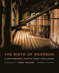 The Birth of Bourbon (inbunden)