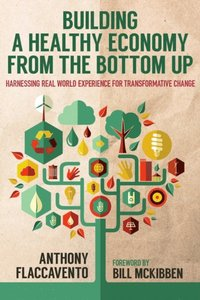 Building a Healthy Economy from the Bottom Up (e-bok)