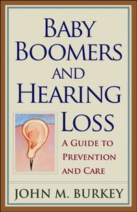 Baby Boomers and Hearing Loss (e-bok)
