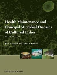 Health Maintenance and Principal Microbial Diseases of Cultured Fishes (inbunden)