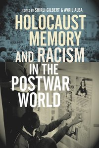 Holocaust Memory and Racism in the Postwar World (e-bok)