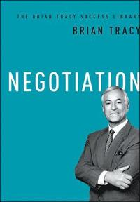 Negotiation: The Brian Tracy Success Library (inbunden)