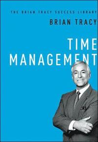 Time Management: The Brian Tracy Success Library (inbunden)