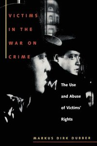 Victims in the War on Crime (inbunden)