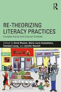 Re-theorizing Literacy Practices (häftad)