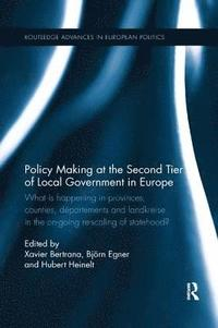 Policy Making at the Second Tier of Local Government in Europe (häftad)