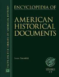 Encyclopedia of American Historical Documents (inbunden)