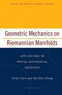 geometric mechanics on riemannian manifolds ovidiu calin der chen
