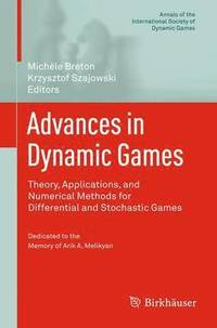 Advances in Dynamic Games (inbunden)