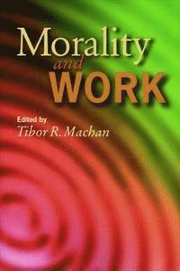 Morality and Work (häftad)
