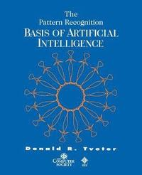 The Pattern Recognition Basis of Artificial Intelligence (häftad)