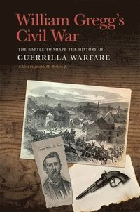 William Gregg's Civil War (häftad)