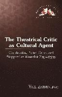 The Theatrical Critic as Cultural Agent (inbunden)