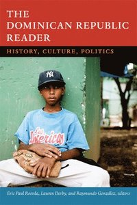The Dominican Republic Reader (inbunden)
