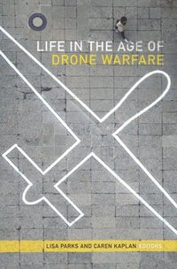 Life in the Age of Drone Warfare (e-bok)