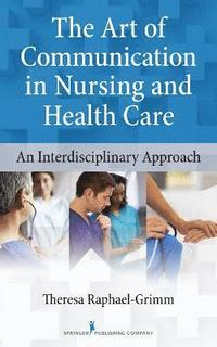 The Art of Communication in Nursing and Health Care (häftad)