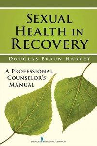Sexual Health in Recovery (e-bok)