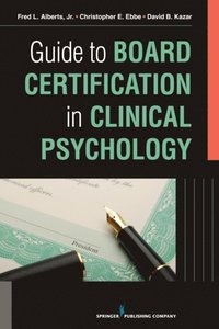 Guide to Board Certification in Clinical Psychology (e-bok)